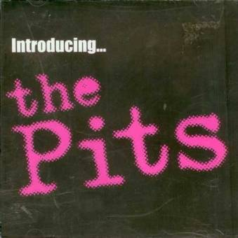 Pits, The - Introducing... CD