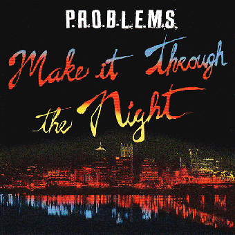 P.R.O.B.L.E.M.S. Make it through the night LP