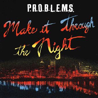 P.R.O.B.L.E.M.S. Make it through the night LP