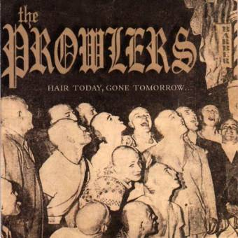 "Prowlers,The ""Hair today, gone tomorrow"" LP (lim. 500)"