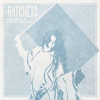 "Ratchets, The ""Hoist a new flag"" EP 7"" (lim. 100, blue-bone splatter)"