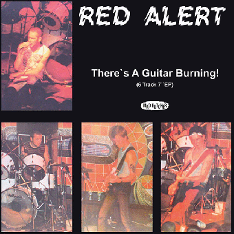 "Red Alert ""There`s a guitar burning!"" EP 7"" (lim. 400, black)"