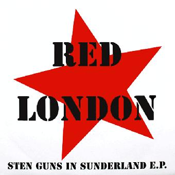 """Red London """"Sten guns in Sunderland"""" EP 7"""""""
