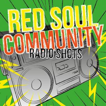 "Red Soul Community ""Radio Shots"" EP 7"""
