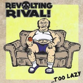 "Revolting Rival! ""Too Lazy"" CD"