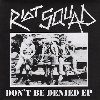 "Riot Squad ""Don`t be denied"" EP 7"" (lim. 400, black)"