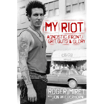 "Roger Miret ""My Riot - Agnostic Front, Grit, Guts&Glory"" Book (engl.) Wiedehorn"