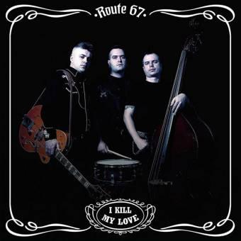 """Route 67 """"I Kill my love"""" LP"""