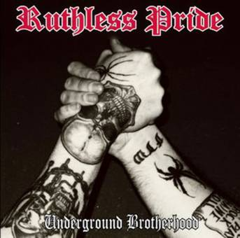 "Ruthless Pride ""Underground Brotherhood"" CD"