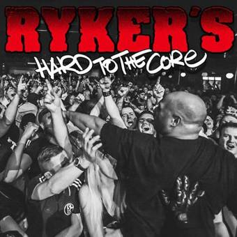 """Rykers """"Hard to the Core"""" CD"""