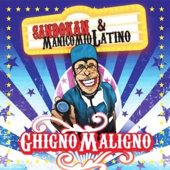 """Sandokan & Manicomio Latino """"Ghigno Maligno"""" CD"""