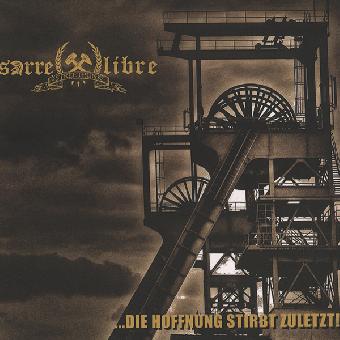 """Sarre Libre """"... Die Hoffnung stirbt zuletzt!"""" CD (DigiPac)"""