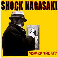 "Shock Nagasaki ""Year of the Spy"" CD"