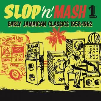 """V/A """"Slop 'n' Mash Vol. 1: Early Jamaican Classics 1958-62"""" LP (lim. 500)"""