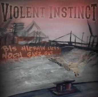 """Violent Instinct """"Bis hierhin liefs noch ganz gut"""" LP"""