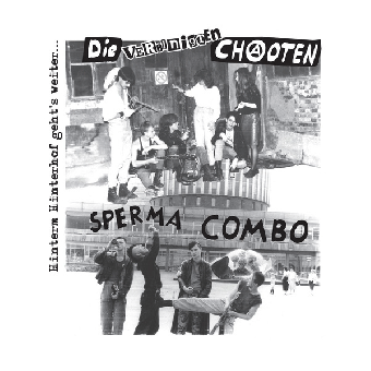 "split Sperma Combo / Die Vereinigten Chaoten ""Hinterm Hinterhof..."" DoLP (black"