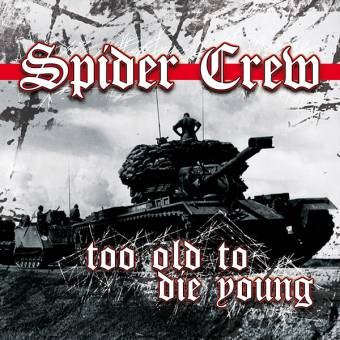 "Spider Crew ""Too old to die young"" MCD"