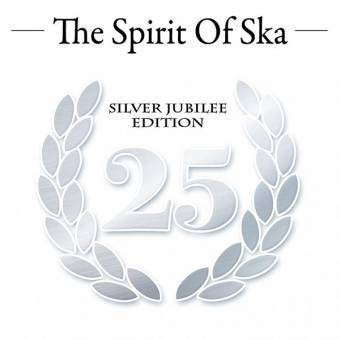 V/A The Spirit of Ska - Silver Jubilee Edition CD