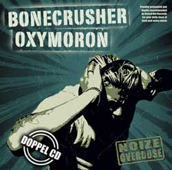 split Oxymoron/Bonecrusher -  Noize Overdose DoCD