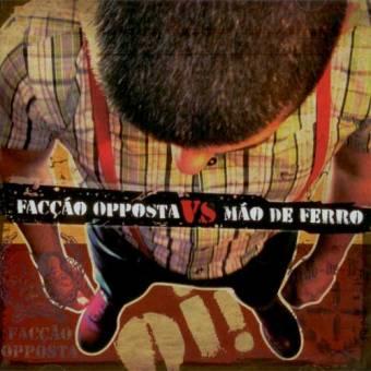 "split Faccao Opposta vs. Mao De Ferro ""same"" CD"