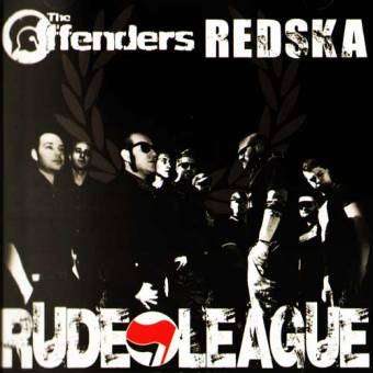 "split The Offenders / Redska ""Rude League"" MCD"