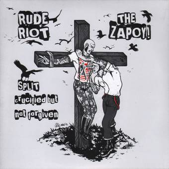 "split Rude Riot / The Zapoy! ""crucified..."" EP 7"" (lim. white smoke)"