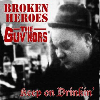 """split Broken Heroes / Guv`nors """"Keep on Drinkin"""" EP 7"""" (lim. 380, black)"""