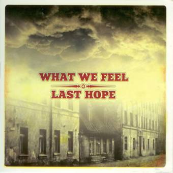 "split What We Feel / Last Hope ""same"" EP 7"" (lim. blue)"