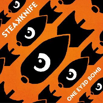 "Steakknife ""One eyed bomb"" LP + MP3"
