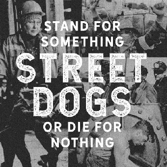 """Street Dogs """"Stand For Something Or Die For Nothing"""" CD"""