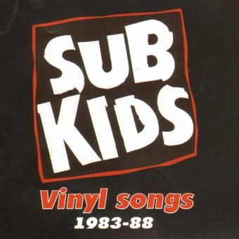 "Subkids ""Vinyl  Songs 1983-88"" CD (lim. 300)"