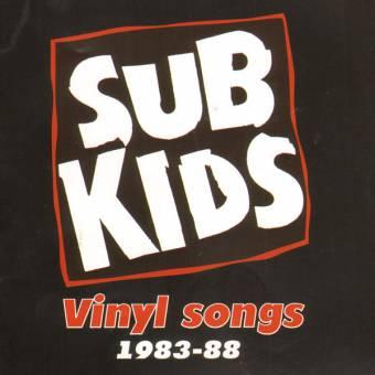 "Subkids ""Vinyl  Songs 1983-88"" CD (lim. 300)"