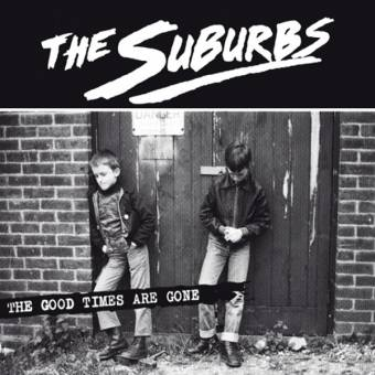 """Suburbs, The """"The good times are gone"""" CD (DigiPac)"""