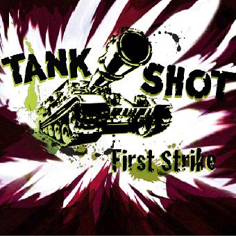 """Tank Shot """"First Strike"""" LP (lim. 500, splatter)"""