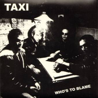 "Taxi ""Who`s to blame"" EP 7"""