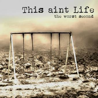 "This ain`t life ""The worst second"" LP+CD (lim. 200, black)"