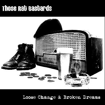 """Those Rats Bastards """"Loose Change and Broken Dreams"""" 7"""" (lim. 200, orange, DL C.)"""