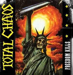 "Total Chaos ""Freedom Kills"" CD"