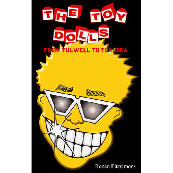 "Toy Dolls ""From Fulwell to Fukuoka"" book (engl.)"