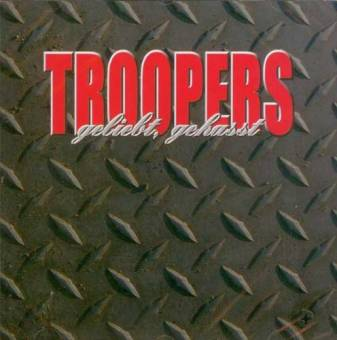 Troopers - geliebt, gehaßt CD