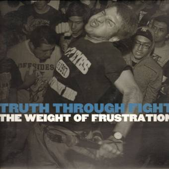 """Truth Through Fight """"The Weight Of Frustation"""" LP"""