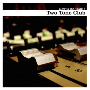 "Two Tone Club ""Now is the time"" LP"