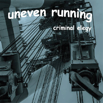 "Uneven Running ""Criminal Elegy"" CD"