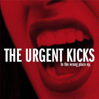 "Urgent Kicks, The ""In the wrong place"" EP 7"""