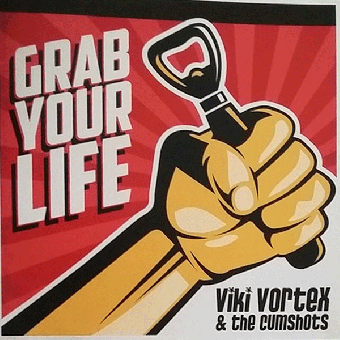 "Viki Vortex & The Cumshots ""Grab Your Life"" EP 7"" (lim. 300, red)"