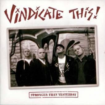 "Vindicate This! ""Stronger than yesterday"" CD"