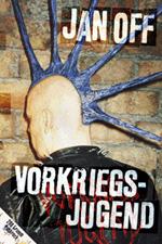 Vorkriegsjugend, 200 Gramm Punkrock (Off, Jan) - Buch