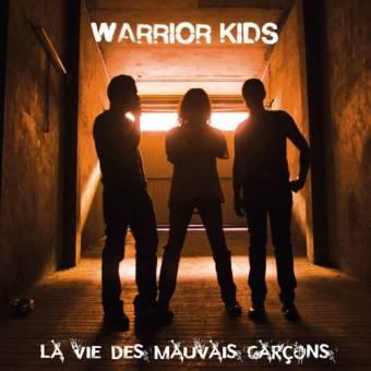 """Warrior Kids """"La vie des mauvais Garcons"""" CD"""