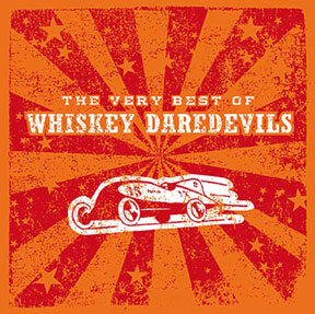 "Whiskey Daredevils ""The very best of.."" CD"
