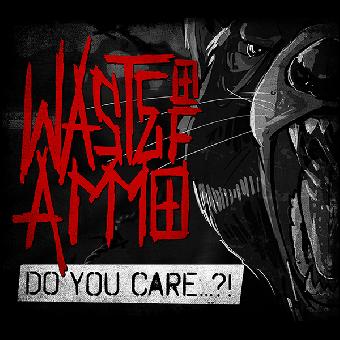 """Waste of Ammo """"Do you care?!"""" CD (lim. 50, DigiPac)"""